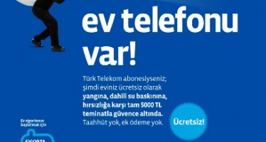 Türk Telekom'dan tüm müşterilerine ücretsiz konut sigortası imkanı