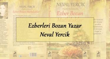 Ezberleri Bozan Yazar, Neval Yercik ile Röportaj #kitap